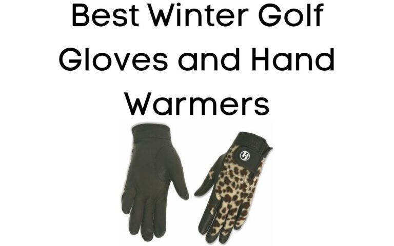 Best Winter Golf Gloves and Hand Warmers